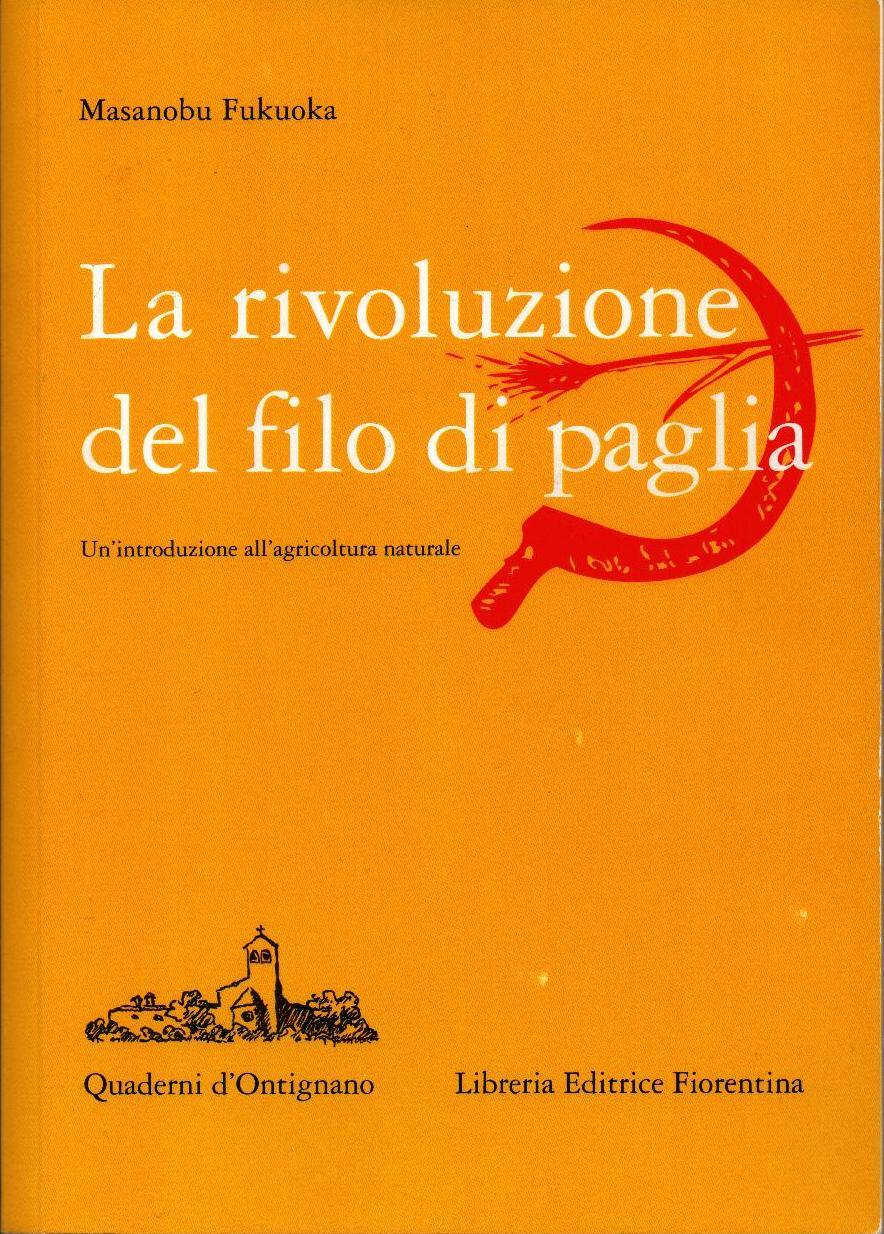 M. FUKUOKA, La rivoluzione del filo di paglia, Firenze,  1980